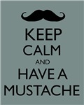 Keep Calm and Have a Mustache Hipster Humor Parody