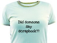 Someone Say Scrapbook Tshirts