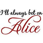 I'll Always Bet on Alice