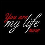 You Are My Life Now