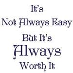 Always Worth It
