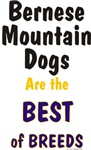 Bernese Mountain Dogs Best of Breeds Gifts & Items