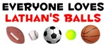 Everyone Loves Lathan's Balls (Style W)