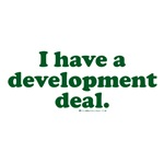 I Have a Development Deal!