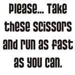 Please... run with scissors