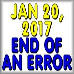 January 20, 2017: End of an error