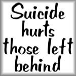 Suicide hurts those left behind