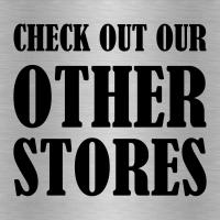 Check out our other stores