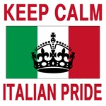 Keep Calm and be Italian Pride