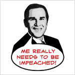 Me really needs to be impeached!