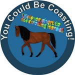 You Could Be Coasting