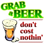 Grab a Beer Don't Cost Nothin