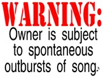 Warning:  Owner subject to spontaneous outbursts o