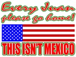 Every Juan Go Home T-shirts & Gifts