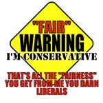 Fair Warning Conservative T-shirts, Apparel & Gift