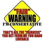 Fair Warning Conservative T-shirts, Apparel & Gift