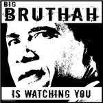Big Bruthah Is Watching You T-shirts & Gifts