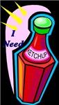 I Need Ketchup