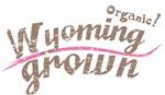 Organic! Wyoming Grown!