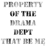 Property Of The Drama Dept