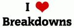 I Love Breakdowns