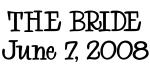 THE BRIDE June 7, 2008