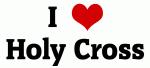 I Love Holy Cross