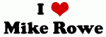 I Love Mike Rowe
