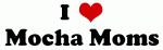 I Love Mocha Moms