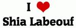I Love Shia Labeouf