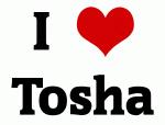 I Love Tosha