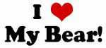 I Love My Bear!