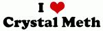 I Love Crystal Meth