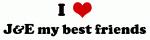 I Love J&E my best friends