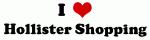 I Love Hollister Shopping