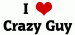 I Love Crazy Guy