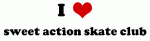I Love sweet action skate club