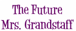 The Future Mrs. Grandstaff