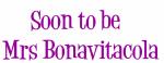 Soon to be   Mrs Bonavitacola