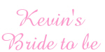 Kevin's Bride to be
