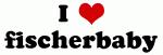 I Love fischerbaby