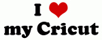 I Love my Cricut