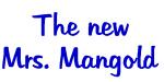 The new Mrs. Mangold