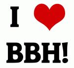 I Love BBH!
