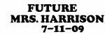 FUTURE     MRS. HARRISON          7-11-0