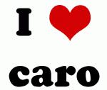I Love caro