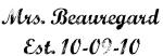 Mrs. Beauregard  Est. 10-09-10