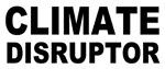 Climate Disruptor