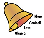 More Cowbell Less Obama