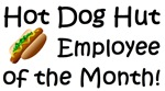 Hot Dog Hut Employee of the Month
